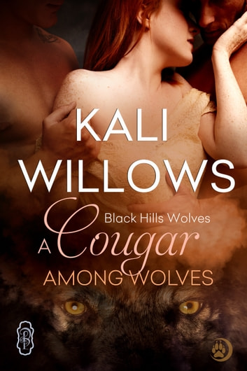 A Cougar Among Wolves (Black Hills Wolves #45) ebook by Kali Willows