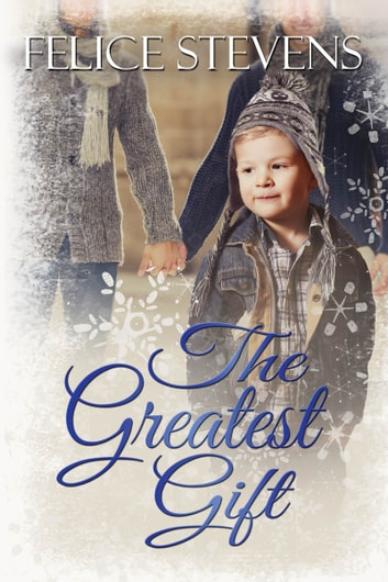The Greatest Gift ebook by Felice Stevens