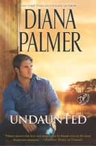 Undaunted - A Western Romance Novel ebook by Diana Palmer