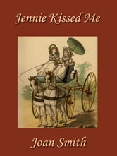 Jennie Kissed Me ebook by Joan Smith