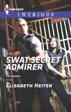 SWAT Secret Admirer - A Thrilling FBI Romance ebook by Elizabeth Heiter