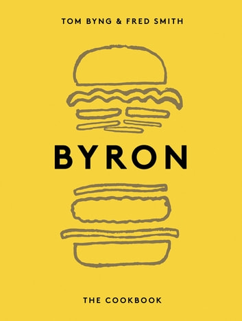 Byron: The Cookbook eBook by Byng,Tom,Smith,Fred