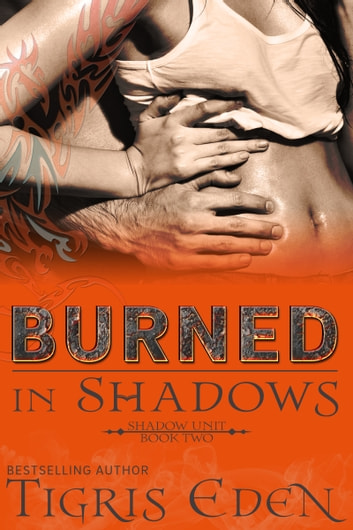 Burned In Shadows ebook by Tigris Eden