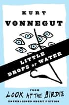 Little Drops of Water ebook by Kurt Vonnegut
