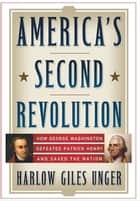 America's Second Revolution - How George Washington Defeated Patrick Henry and Saved the Nation ebook by Harlow Giles Unger