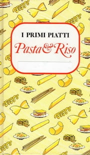 Pasta e Riso ebook by Anna Baldi