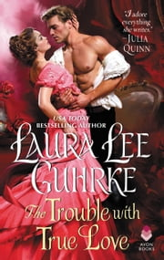 The Trouble with True Love - Dear Lady Truelove ebook by Laura Lee Guhrke