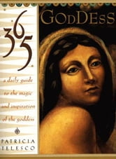 365 Goddess - A Daily Guide To the Magic and Inspiration of the goddess ebook by Patricia Telesco