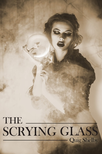 The Scrying Glass ebook by Quig Shelby