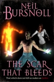 The Scar That Bleeds - Augustus Baltazar, #2 ebook by Neil Bursnoll