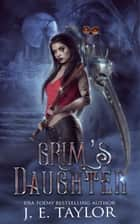 GRIM'S DAUGHTER ebook by
