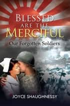 Blessed Are the Merciful ebook by Joyce Shaughnessy