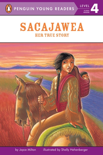 Sacajawea - Her True Story ebook by Joyce Milton