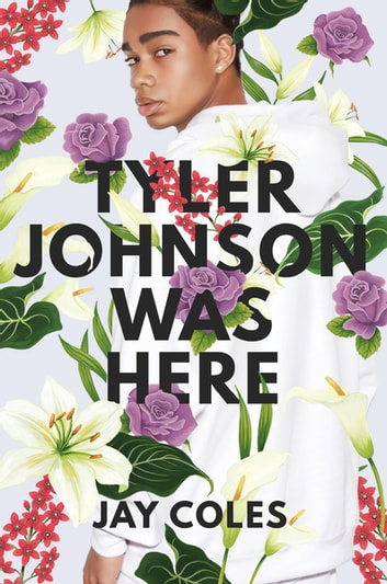 Tyler Johnson Was Here ebook by Jay Coles