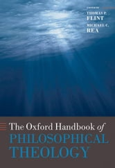 The Oxford Handbook of Philosophical Theology ebook by