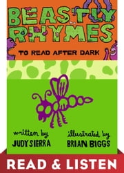 Beastly Rhymes to Read After Dark: Read & Listen Edition ebook by Judy Sierra