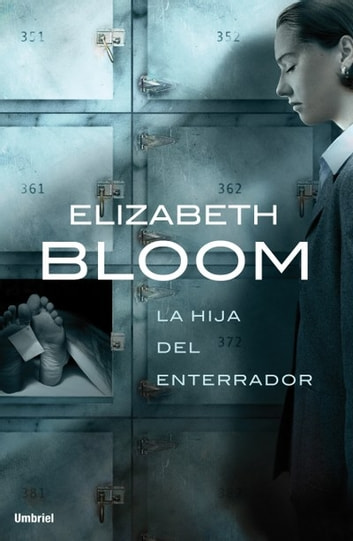 La hija del enterrador ebook by Elizabeth Bloom