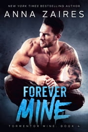 Forever Mine ebook by Anna Zaires, Dima Zales