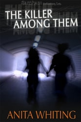 The Killer Among Them ebook by Anita M. Whiting
