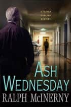 Ash Wednesday eBook by Ralph McInerny