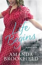 Life Begins eBook by Amanda Brookfield