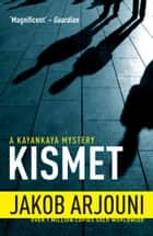 Kismet ebook by Jakob Arjouni, Anthea Bell
