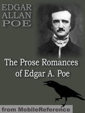 The Prose Romances: Containing The Murders In The Rue Morgue & The Man That Was Used Up (Mobi Classics) ebook by Edgar Allan Poe