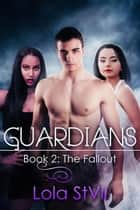 Guardians: The Fallout (Book 2) - Guardians ebook by