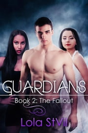 Guardians: The Fallout (Book 2) - Guardians ebook by Lola StVil