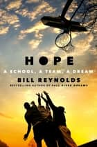 Hope - A School, a Team, a Dream ebook by Bill Reynolds