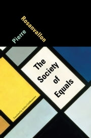 The Society of Equals ebook by Pierre Rosanvallon
