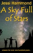 A Sky Full of Stars ebook by Jessi Hammond
