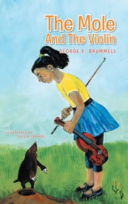 The Mole And The Violin ebook by George E. Brummell