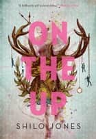 On the Up ebook by Shilo Jones