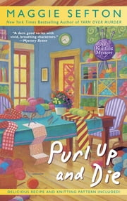Purl Up and Die - A Knitting Mystery ebook by Maggie Sefton