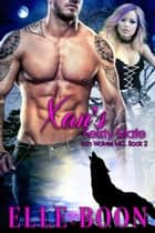 Xan's Feisty Mate - Iron Wolves MC Book 2 ebook by Elle Boon