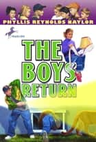 The Boys Return ebook by Phyllis Reynolds Naylor