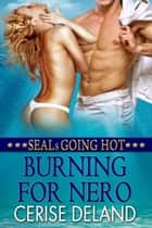Burning For Nero ebook by Cerise  Deland