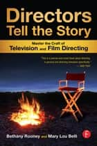 Directors Tell the Story ebook by Bethany Rooney,Mary Lou Belli