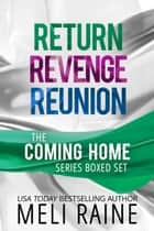 The Coming Home Series Boxed Set - Romantic Suspense Thriller ebook by Meli Raine