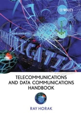 Telecommunications and Data Communications Handbook ebook by Ray Horak