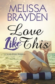 Love Like This ebook by Melissa Brayden