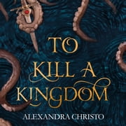 To Kill a Kingdom 有聲書 by Alexandra Christo