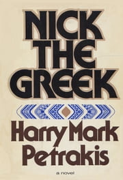 Nick the Greek ebook by Harry Mark Petrakis