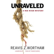 Unraveled - A Red River Mystery audiobook by Reavis Z. Wortham, Poisoned Pen Press