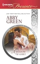 A Shadow of Guilt 電子書 by Abby Green