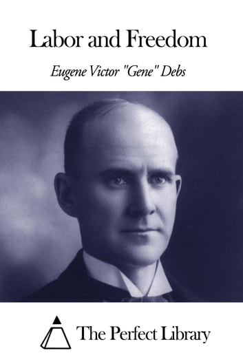 a biography of eugene victor debs Eugene v debs (1855-1926) biography this page is dedicated to eugene victor debs, 1855-1926, an american labor leader.