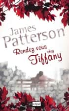 Rendez-vous chez Tiffany ebook by James Patterson, Melanie Carpe