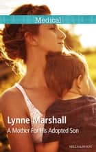 A Mother For His Adopted Son ebook by Lynne Marshall