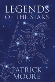 Legends of the Stars ebook by Patrick Moore
